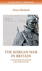 The Korean War in Britain : citizenship, selfhood and forgetting