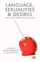 Language, sexualities and desires : cross-cultural perspectives