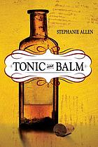 Tonic and balm : a novel