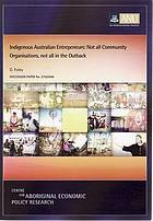 Indigenous Australian entrepreneurs : not all community organisations, not all in the outback
