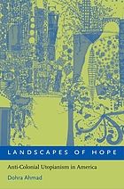 Landscapes of hope : anti-colonial utopianism in America