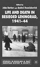 Life and death in besieged Leningrad, 1941-44