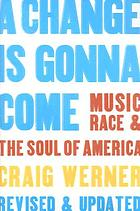 A change is gonna come : music, race & the soul of America