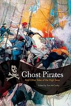 Ghost pirate tales : classic stories from Davy Jones' locker