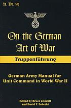 On the German art of war : Truppenführung ; German Army manual for the unit command in World War II