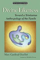 Divine likeness toward a Trinitarian anthropology of the family