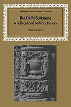 The Delhi Sultanate : a political and military history