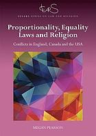 Proportionality Equality Laws and Religion Religious Objections to Equality Laws in England Canada and the USA.