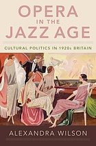 Opera in the jazz age : cultural politics in 1920s Britain