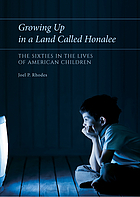Growing up in a land called Honalee : the Sixties in the lives of American children