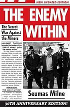 The enemy within : the secret war against the miners