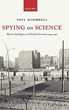 Spying on science : Western intelligence in divided Germany 1945-1961