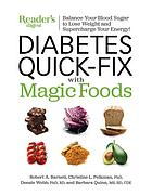 Diabetes quick-fix with magic foods : balance your blood sugar to lose weight and supercharge your energy!