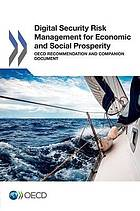 Digital security risk management for economic and social prosperity : OECD recommendation and companion document.