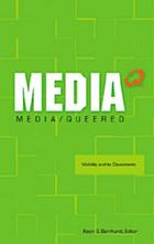 Media Q : media/queered : visibility and its discontents