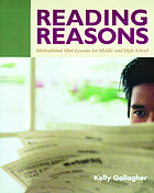 Reading reasons : motivational mini-lessons for middle and high school