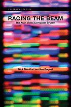 Racing the beam : the Atari Video computer system