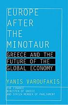 Europe after the Minotaur : Greece and the Future of the Global Economy