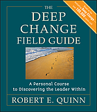 The Deep Change Field Guide: A Personal Course to Discovering the Leader Wi.