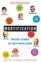 Mortification : writer's stories of their public shame