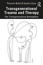 Transgenerational trauma and therapy : the transgenerational atmosphere