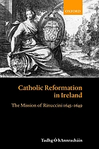 Catholic reformation in Ireland : the mission of Rinuccini, 1645-1649