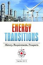 Energy transitions : history, requirements, prospects