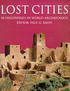 Lost cities : 50 discoveries in world archaeology
