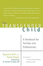 The Transgender Child : a Handbook for Families and Professionals.