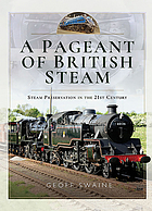 A pageant of British steam : steam preservation in the 21st century