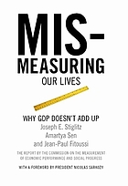 Mismeasuring our lives : why GDP doesn't add up : the report by the Commission on the Measurement of Economic Performance and Social Progress
