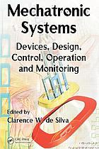 Mechatronic systems : devices, design, control, operation and monitoring