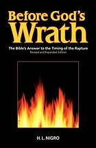 Before God's wrath : the Bible's answer to the timing of the Rapture