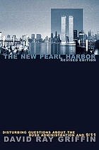 The new Pearl Harbor : disturbing questions about the Bush administration and 9/11