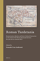 Roman Turdetania : Romanization, identity and socio-cultural interaction in the south of the Iberian Peninsula between the 4th and 1st centuries BCE