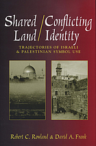 Shared land/conflicting identity : trajectories of Israeli and Palestinian symbol use