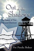 Out of the shadows : the legacy of two Holocaust survivors
