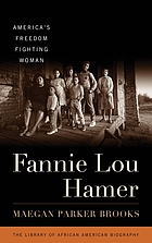 Fannie Lou Hamer : America's freedom fighting woman