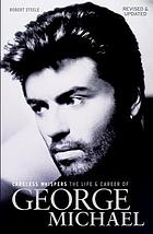 Careless whispers : the life & career of George Michael