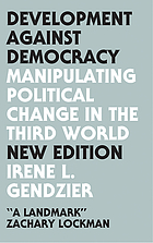 Development against democracy : manipulating political change in the third world
