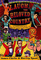 Laugh, the beloved country : a compendium of South African humour