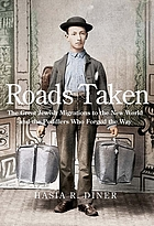 Roads taken : the great Jewish migrations to the New World and the peddlers who forged the way