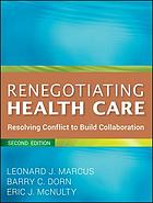 Renegotiating health care : resolving conflict to build collaboration