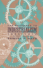 The response to industrialism : 1885-1914
