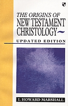 The origins of New Testament Christology.