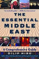 The essential Middle East : a comprehensive guide