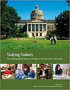 Studying students : the Undergraduate Research Project at the University of Rochester