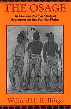 The Osage : an ethnohistorical study of hegemony on the prairie-plains