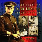 Memories of Dr. Wu Lien-Teh, plague fighter