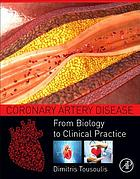 Coronary Artery Disease : From Biology to Clinical Practice.